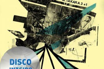 Disco Por Inteiro: M. Takara – 3+1