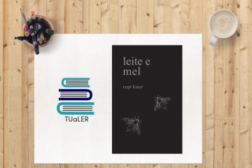 "TUaLER: ""Leite e Mel"", o amor e a falta dele"