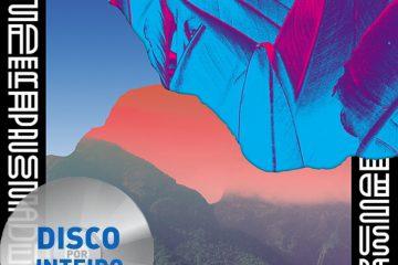 Disco Por Inteiro: Paus – Madeira