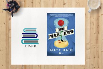 """TUaLer: """"Como Parar o Tempo"""", a vida e memórias de um semi-imortal"""