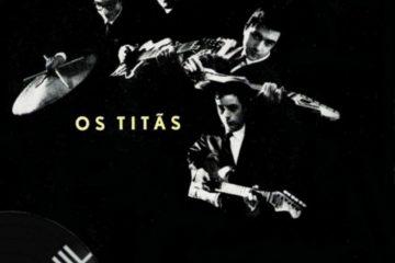 Vinil: OS Titãs – Canção Da Beira Baixa