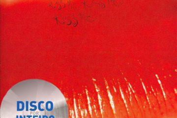 Disco Por Inteiro: The Cure – Kiss Me, Kiss Me, Kiss Me (Disco 1)