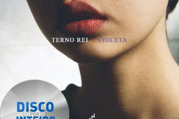 Disco Por Inteiro: Terno Rei – Violeta