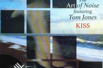 Vinil: The Art of Noise ft. Tom Jones – Kiss