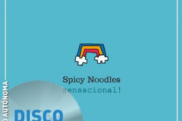 Disco Por Inteiro: Spicy Noodles – Sensacional