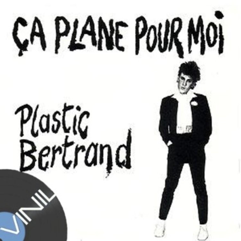 Vinil: Plastic Bertrand – Ça plane pour moi
