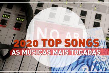 Músicas do ano: As mais rodadas em 2020