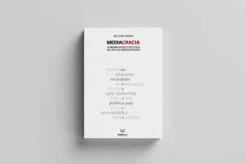 """""""Mediacracia"""", o mais recente livro de Hélder Prior"""